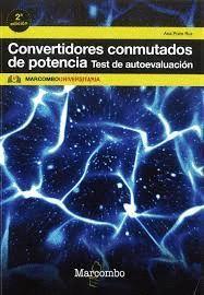 CONVERTIDORES CONMUTADOS DE POTENCIA. TEST DE AUTOEVALUACIÓN