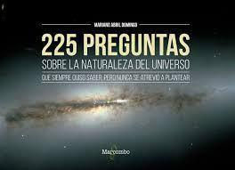225 PREGUNTAS SOBRE LA NATURALEZA DEL UNIVERSO
