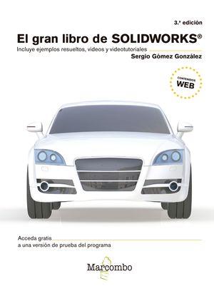 GRAN LIBRO DE SOLIDWORKS® , EL