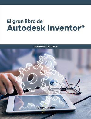 GRAN LIBRO DE AUTODESK INVENTOR®, EL