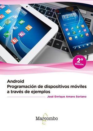 ANDROID PROGRAMACION DISPOSITIVOS MOVILES A TRAVES EJEMPLOS (2 ED.)