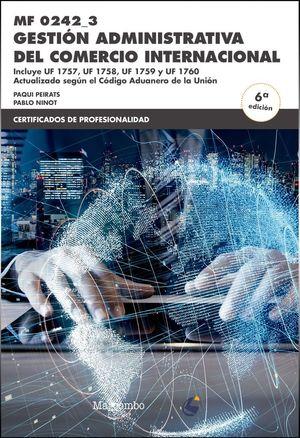 MF0242_3 GESTIÓN ADMINISTRATIVA DEL COMERCIO INTERNACIONAL (6ªED.)