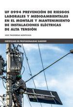 PREVENCION DE RIESGOS LABORALES Y MEDIOAMBIENTALES EN EL MONTAJE Y MANTENIMIENTO DE INSTALACIONES ELECTRICAS DE ALTA TENSION UF 0994