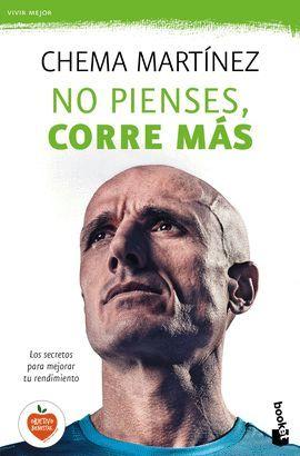 NO PIENSES, CORRE MÁS