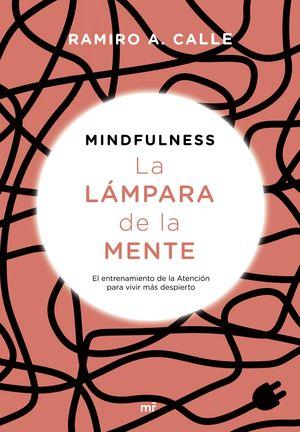 MINDULNESS. LA LÁMPARA DE LA MENTE