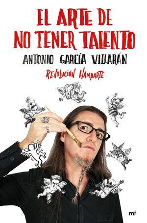 ARTE DE NO TENER TALENTO, EL
