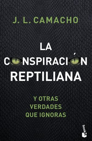 CONSPIRACIÓN REPTILIANA Y OTRAS VERDADES QUE IGNORAS, LA