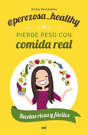 PIERDE PESO CON COMIDA REAL - PEREZOSA_HEALTHY