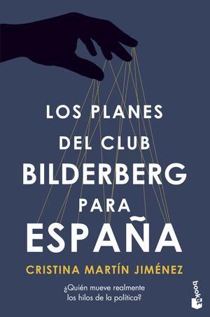 PLANES DEL CLUB BILDERBERG PARA ESPAÑA, LOS