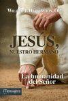 JESÚS, NUESTRO HERMANO