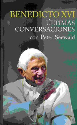 ULTIMAS CONVERSACIONES CON PETER SEEWALD