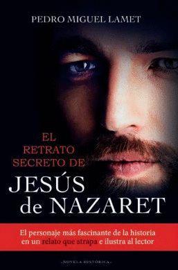 RETRATO SECRETO DE JESÚS DE NAZARET, EL