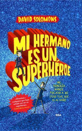 MI HERMANO ES UN SUPERHEROE
