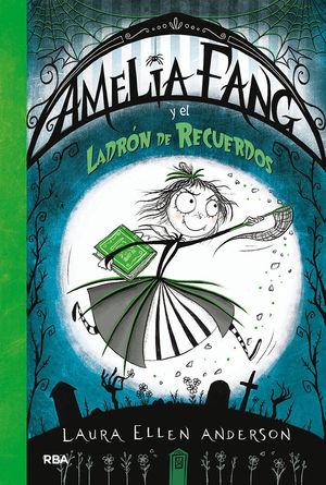AMELIA FANG Y EL LADRON DE RECUERDOS