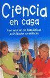 CIENCIA EN CASA COM MAS DE 50 FANTASTICAS ACTIVIDADES CIENTIFICAS