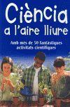 CIENCIA A L'AIRE LLIURE AMB MES DE 50 FANTASTIQUES ACTIVITATS CIENTIFIQUES