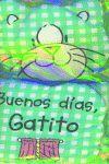 BUENOS DIAS, GATITO (LLIBRE DE ROBA)