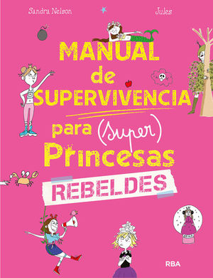 MANUAL DE SUPERVIVENCIA PARA (SUPER) PRINCESAS REBELDES