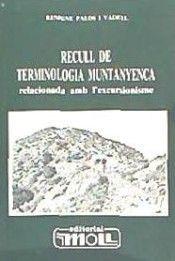 RECULL DE TERMINOLOGIA MUNTANENCA RELACIONADA AMB L'EXCURSIONISME