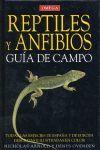REPTILES Y ANFIBIOS. GUIA DE CAMPO