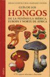 GUIA DE LOS HONGOS DE LA PENINSULA IBERICA, EUROPA Y NORTE DE AFRICA