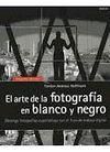 ARTE DE LA FOTOGRAFIA EN BLANCO Y NEGRO, EL