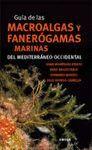 GUIA DE LAS MACROALGAS Y FANERÓGAMAS MARINAS DEL MEDITERRÁNEO OCCIDENTAL