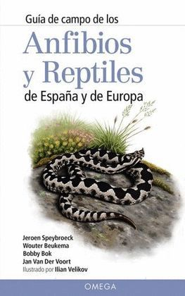 GUIA DE CAMPO DE LOS ANFIBIOS Y REPTILES DE ESPAÑA Y DE EUROPA