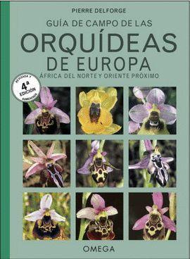 GUIA DE CAMPO DE LAS ORQUIDEAS DE EUROPA, AFRICA DEL NORTE Y ORIENTE PROXIMO