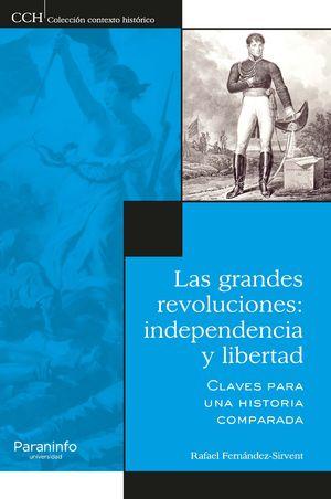 GRANDES REVOLUCIONES, LAS: INDEPENDENCIA Y LIBERTAD.