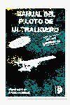 MANUAL DEL PILOTO DE ULTRALIGERO (EDICION ACTUALIZADA). INCLUYE CUESTIONARIO