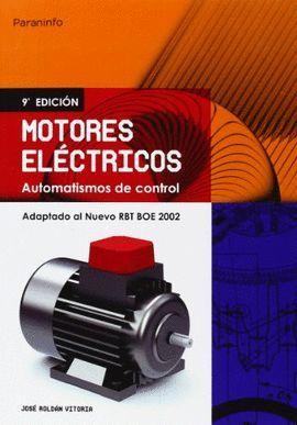 MOTORES ELECTRICOS. AUTOMATISMOS DE CONTROL ADAPTADO AL NUEVO RBT, BOE 2002  (9 EDICION)