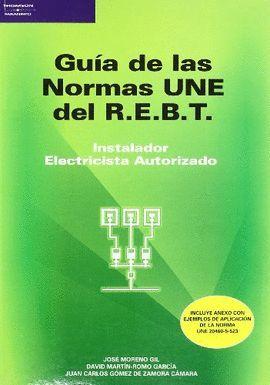 GUIA DE LAS NORMAS UNE DEL R.E.B.T. INSTALADOR ELECTRICISTA AUTORIZADO