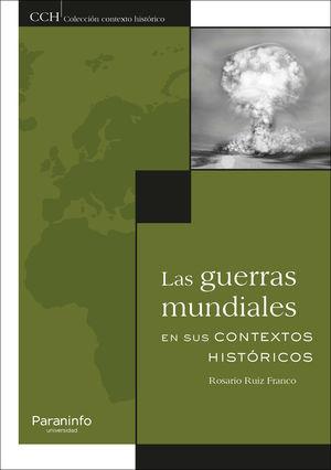 GUERRAS MUNDIALES EN SUS CONTEXTOS HISTÓRICOS, LAS