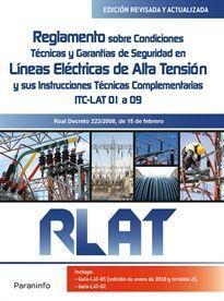 RLAT. REGLAMENTO SOBRE CONDICIONES TECNICAS Y GARANTIAS DE SEGURIDAD EN LINEAS ELECTIRCAS DE ALTA TENSION Y SUS INSTRUCCIONES TECNICAS COMPLEMENTARIAS