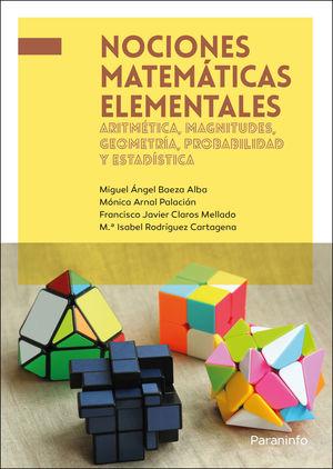 NOCIONES MATEMÁTICAS ELEMENTALES: ARITMÉTICA, MAGNITUDES, GEOMETRÍA, PROBABILIDA