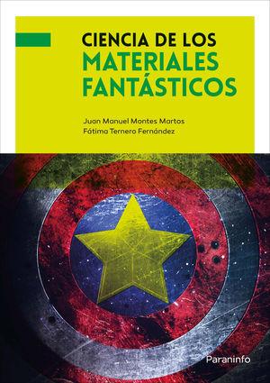 CIENCIA DE LOS MATERIALES FANTÁSTICOS