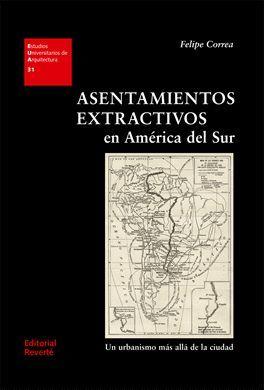 ASENTAMIENTOS EXTRACTIVOS EN AMÉRICA DEL SUR