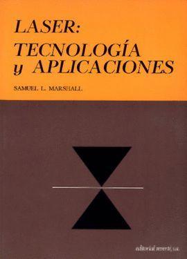 LÁSER: TECNOLOGÍA Y APLICACIONES