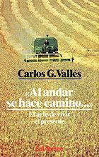 AL ANDAR SE HACE CAMINO - EL ARTE DE VIVIR EL PRESENTE -