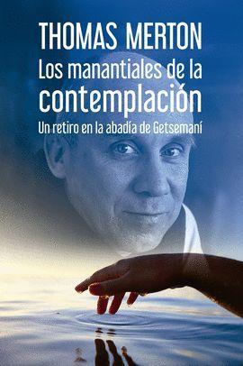 MANANTIALES DE LA CONTEMPLACIÓN, LOS