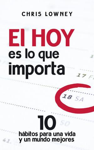 Resultado de imagen de El hoy es lo que importa 10 habitos