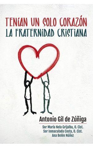 TENIAN UN SOLO CORAZON. FRATERNIDAD CRISTIANA