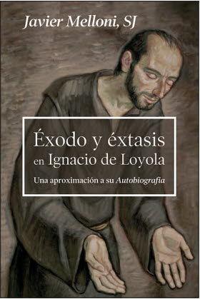 EXODO Y EXTASIS EN IGNACIO DE LOYOLA