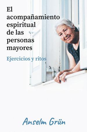 ACOMPAÑAMIENTO ESPIRITUAL DE LAS PERSONAS MAYORES, EL