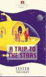 A TRIP TO THE STARS   (READERS 3)