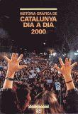 HISTORIA GRAFICA DE CATALUNYA DIA A DIA 2000