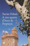 A TRES QUARTS D'HORA DE PERPINYA