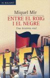 ENTRE EL ROIG I EL NEGRE. UNA HISTORIA REAL
