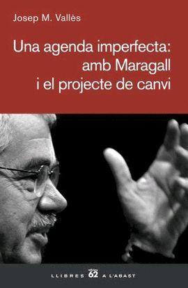 UNA AGENDA IMPERFECTA: AMB MARAGALL I EL PROJECTE DE CANVI